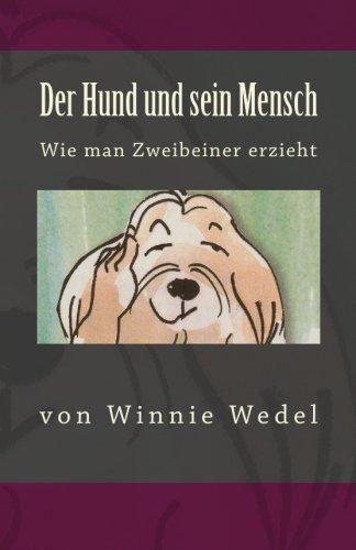 9781517799007: Der Hund und sein Mensch: Wie man Zweibeiner erzieht (Ewige Edition) (German Edition)