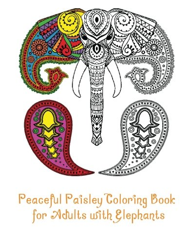 9781517799175: Peaceful Paisley Coloring Book for Adults with Elephants