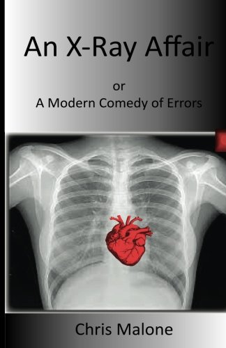 9781517799823: An X-Ray Affair: Or a Modern Comedy of Errors