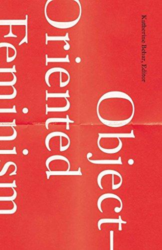 Object-Oriented Feminism: Univ Of Minnesota