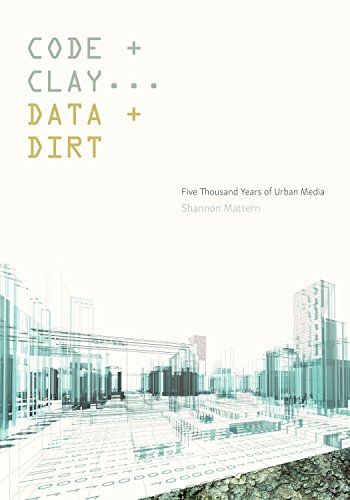 9781517902445: Code and Clay, Data and Dirt: Five Thousand Years of Urban Media