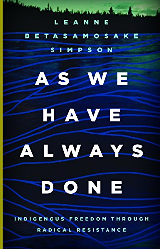 9781517903862: As We Have Always Done: Indigenous Freedom Through Radical Resistance