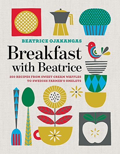 9781517904951: Breakfast with Beatrice: 250 Recipes from Sweet Cream Waffles to Swedish Farmer's Omelets