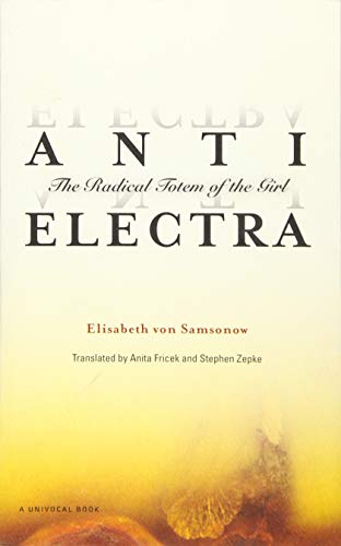 9781517907136: Anti-Electra: The Radical Totem of the Girl (Univocal)
