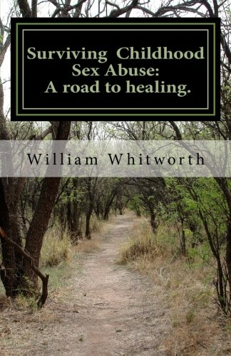 9781518600432: Surviving Childhood Sexual Abuse: A road to healing.