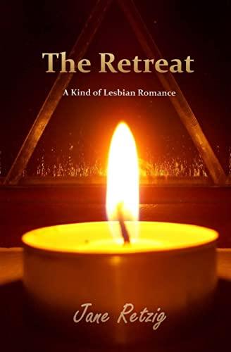 The Retreat: A Kind of Lesbian Romance: Retzig, Jane