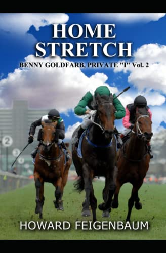 "9781518606304: Home Stretch: 2nd in Benny Goldfarb, Private ""I"" Series: Volume 2"