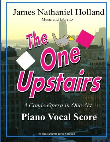 9781518606885: The One Upstairs: A Comic Opera in One Act Piano Vocal Score