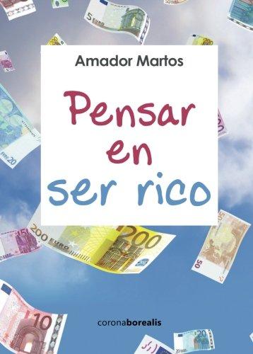 9781518610639: Pensar en ser rico: De una conciencia materialista a una conciencia humanística (Spanish Edition)