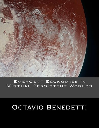 9781518610646: Emergent Economies in Virtual Persistent Worlds