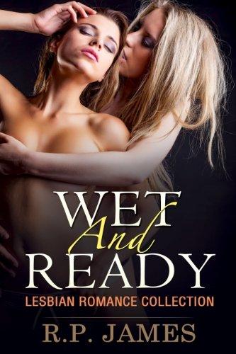 9781518611544: LESBIAN ROMANCE- Wet And Ready (Lesbian Romance Collection)