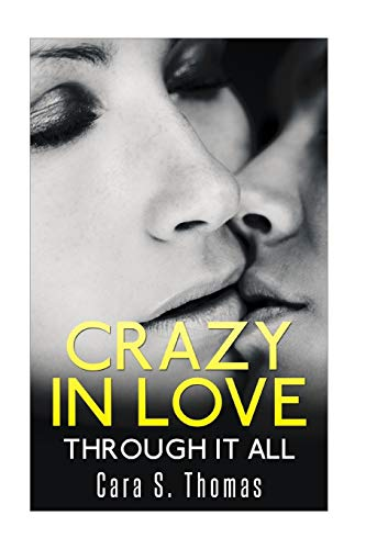 9781518611759: Crazy In Love: Through It All (Love Matters) (Volume 3)