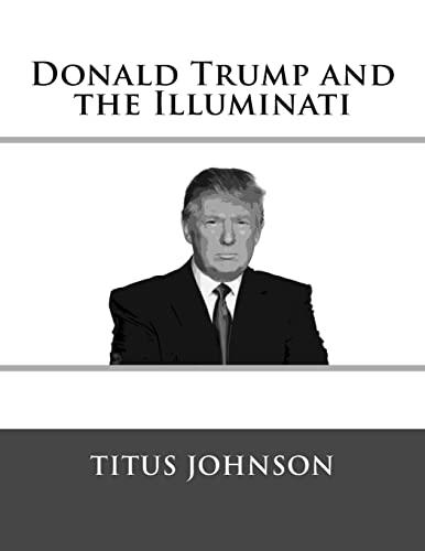 9781518612602: Donald Trump and the Illuminati