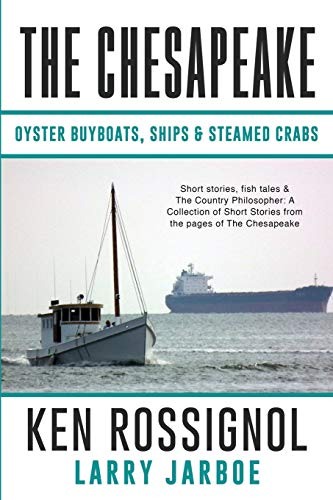 9781518612725: THE CHESAPEAKE: Oyster Buyboats, Ships & Steamed Crabs - short stories, fish tal: A Collection of Short Stories from the pages of The Chesapeake (Volume 3)