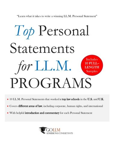 9781518612831: Top Personal Statements for LLM Programs: 10 LL.M. Personal Statement Samples that worked at Top Law Schools in the U.S. and U.K.: Volume 1 (Guide to the LLM Admissions Process)