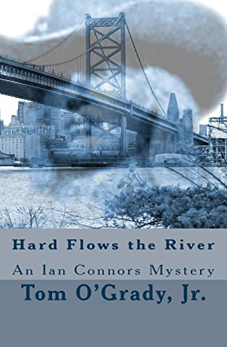 9781518612916: Hard Flows the River: (An Ian Connors Mystery) (Volume 2)