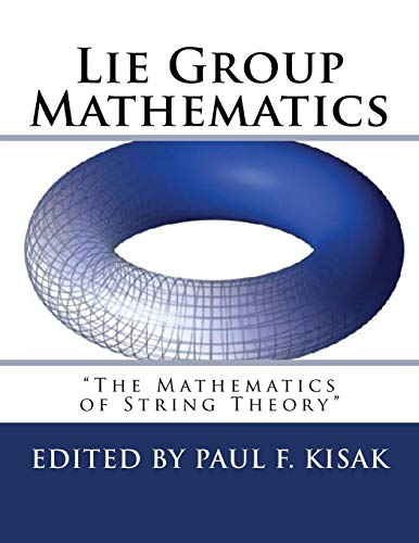 9781518613715: Lie Group Mathematics: