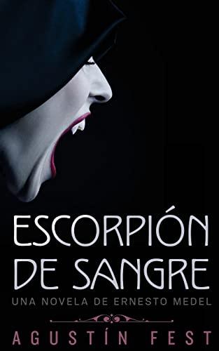 9781518613937: Escorpión de sangre: Una novela de Ernesto Medel (Spanish Edition)