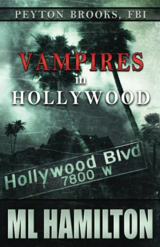 9781518614750: Vampires in Hollywood: Peyton Brooks, FBI (Volume 4)