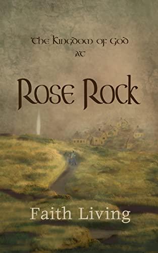 9781518614781: The Kingdom of God at Rose Rock