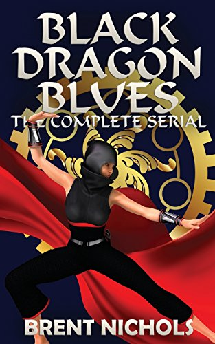 9781518615504: Black Dragon Blues: The Complete Serial