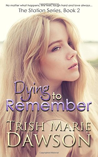 9781518615832: Dying to Remember (The Station) (Volume 2)
