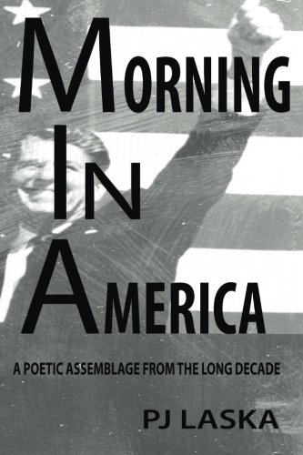 9781518615986: Morning in America: A Poetic Assemblage from the Long Decade