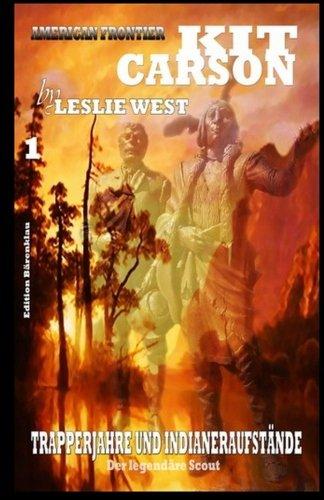 9781518616181: Trapperjahre und Indianeraufstände: Volume 1 (Kit Carson Sammelband)