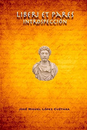 9781518617942: Liberi et Pares: Introspección (Spanish Edition)