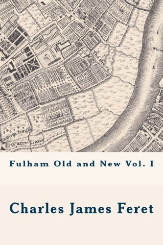 9781518618581: Fulham Old and New vol. I