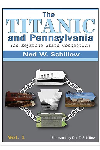 9781518618789: The Titanic and Pennsylvania: The Keystone State Connection Volume 1