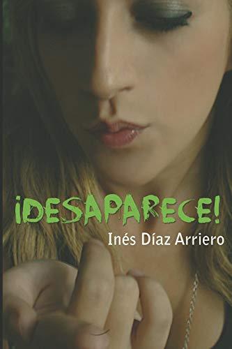 9781518618970: ¡Desaparece! (Spanish Edition)