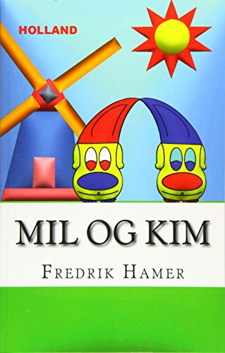 9781518619113: Mil og Kim: Holland (Danish Edition)