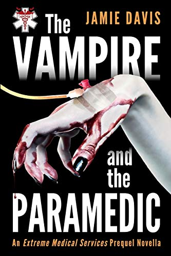 The Vampire and the Paramedic: An Extreme: Davis, Jamie