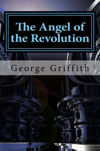 9781518619304: The Angel of the Revolution: A Tale of the Coming Terror