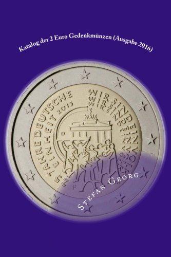 Katalog der 2 Euro Gedenkmünzen (Ausgabe 2016): Ausgaben und Werte im Überblick sortiert ...