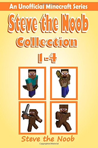 9781518619687: Steve the Noob Collection 1-4: An Unofficial Minecraft Series (Steve the Noob Diary Collection) (Volume 1)