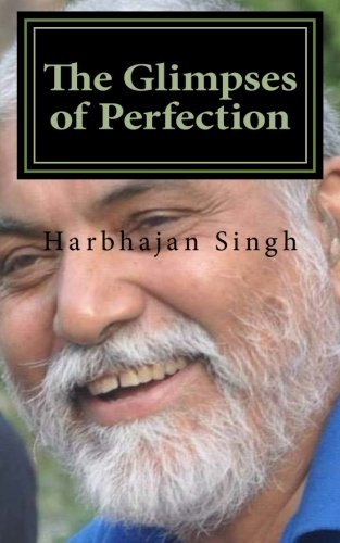 The Glimpses of Perfection (Paperback): Harbhajan Singh