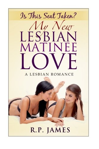 9781518620584: Is This Seat Taken? My New Lesbian Matinee Love- A Lesbian Romance (Lesbian Romance, LGBT, Romance, Dating, sport, holiday, college, new adult, new age, ... new age, valentine mystery short story)