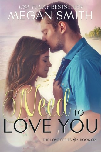 9781518620997: Need To Love You (The Love Series, Book Six) (Volume 6)
