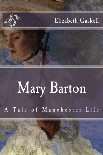 9781518622519: Mary Barton: A Tale of Manchester Life (Immortal Classics)