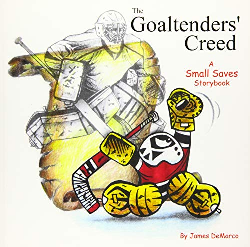 9781518629549: The Goaltenders' Creed: A Small Saves Storybook