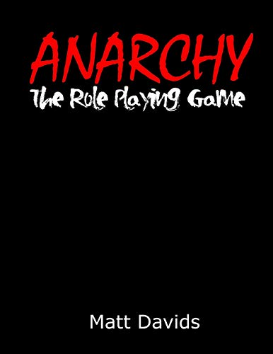 9781518630927: Anarchy: The Role-Playing Game