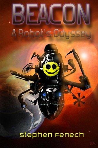 9781518631672: Beacon: A Robot's Odyssey