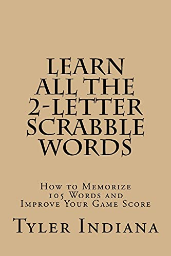 9781518631931: Learn All the 2-Letter Scrabble Words: How to Memorize 105 Words to Improve Your Score