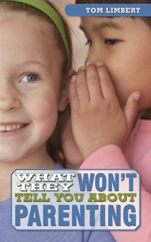 9781518632020: What They Won't Tell You About Parenting