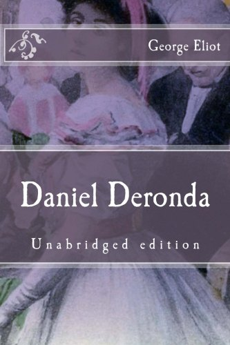9781518633881: Daniel Deronda: Unabridged edition (Immortal Classics)