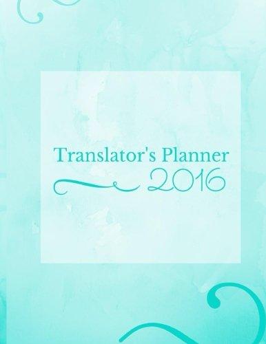 9781518634963: Translator's Planner 2016