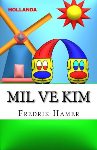 9781518635823: Mil ve Kim: Hollanda (Turkish Edition)