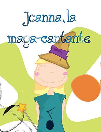 9781518638152: Joanna, la maga-cantante